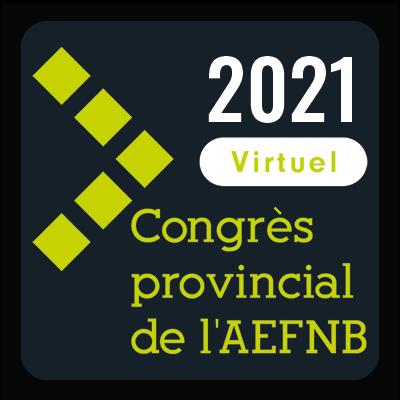 Congrès provincial AEFNB 2021
