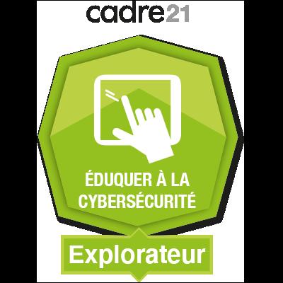 Éduquer à la cybersécurité 1 – Explorateur badge émis à guylaine.fournier@nbed.nb.ca
