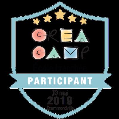 CréaCamp Drummondville mai 2019 - Participant badge émis à gagnonc@ctrinite.ca
