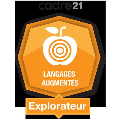 Les langages augmentés 1 - Explorateur badge émis à eagomez.qcn@ecolevision.com