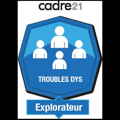 Soutenir l'apprenant ayant un trouble dys 1 - Explorateur badge émis à bdrouin@academie.ste-therese.com