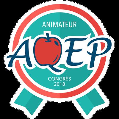 Animateur au congrès de l'AQEP en 2018 badge émis à mcharbonneau@academieprodigi.com